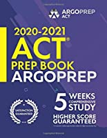 ACT Prep Book 2020-2021 by ArgoPrep: 5 Weeks Comprehensive Study - Higher Score Guaranteed | Strategies + Practice + Review | ACT Prep book 2020-2021 with Practice Test