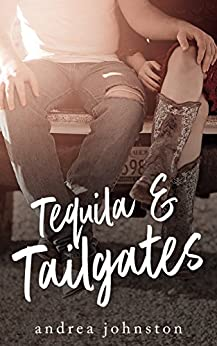 Tequila & Tailgates by [Johnston, Andrea]
