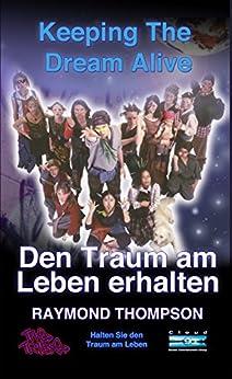 Keeping The Dream Alive - Den Traum am Leben erhalten (German Edition) by [Thompson, Raymond Webster]