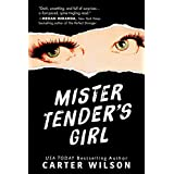 Mister Tender's Girl: A Novel
