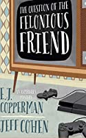 The Question of the Felonious Friend (Asperger's Mysteries)