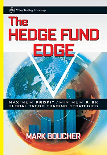 Download The Hedge Fund Edge: Maximum Profit/Minimum Risk Global Trend Trading Strategies (Wiley Trading) 0471185388