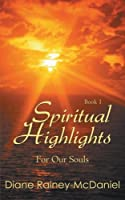 Spiritual Highlights For Our Souls Book 1