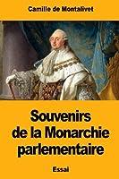 Souvenirs De La Monarchie Parlementaire