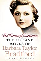 The Woman of Substance: The Life and Work of Barbara Taylor Bradford