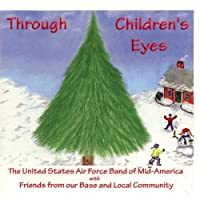 Through Children's Eyes by US Air Force Band of Mid-America