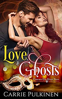 Love & Ghosts (Crescent City Ghost Tours Book 1) by [Pulkinen, Carrie]