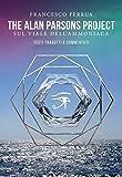 The Alan Parsons Project Sul Viale Dell'Ammoniaca: Testi Tradotti E Commentati