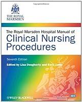 The Royal Marsden Hospital Manual of Clinical Nursing Procedures (Royal Marsden Manual Series)