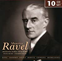 Maurice Ravel: Orchestral Works, Vocal Works, Piano Works, Chamber Music