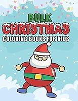 bulk christmas coloring books for kids: Christmas coloring book for kids, children, toddlers, crayons, girls and Boys