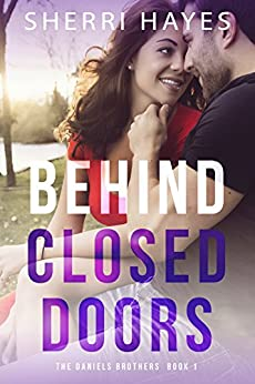 Behind Closed Doors (Daniels Brothers Romances Book 1) by [Hayes, Sherri]