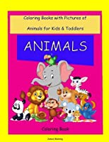 Coloring books for 2 year olds (animals): Magical Coloring Book for Girls Boys and Anyone Who Loves animals (Volume 1) [並行輸入品]