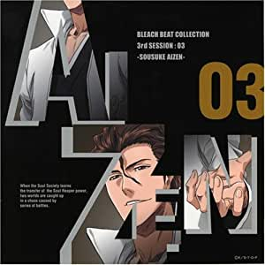 BLEACH BEAT COLLECTION 3rd SESSION:03 SOUSUKE AIZEN