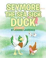 Seymore the Sea Sick Duck