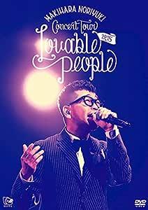 "Makihara Noriyuki Concert Tour 2015 ""Lovable People"" [DVD]"
