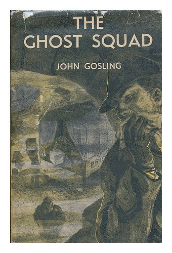 The Ghost Squad / John Gosling