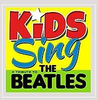 Kids Sing a Tribute to the Beatles【CD】 [並行輸入品]