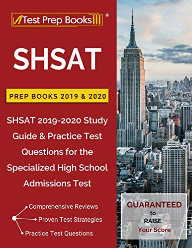 Download SHSAT Prep Books 2019 & 2020: SHSAT 2019-2020 Study Guide & Practice Test Questions for the Specialized High School Admissions Test 1628456132