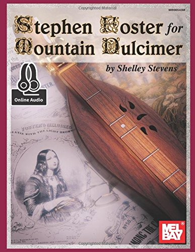 Stephen Foster for Mountain Dulcimer: Includes Online Audio