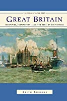 Great Britain: Identities, Institutions and the Idea of Britishness since 1500 (The Present and The Past)