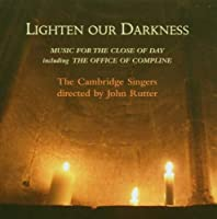 Lighten our Darkness: Music for the Close of Day - The Cambridge Singers (2006-10-17)