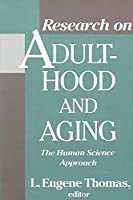 Research on Adulthood and Aging: The Human Science Approach (Suny Series in Aging)