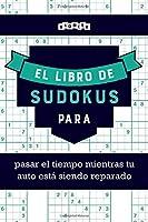 El libro de Sudokus para pasar el tiempo mientras tu auto está siendo reparado