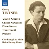 Tintner: Violin Sonata / Variations On A Theme of Chopin / Piano Sonata / Trauermusik