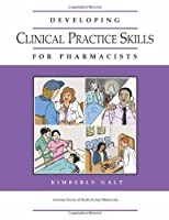 Developing Clinical Skills For Pharmacists