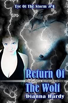 Return Of The Wolf (Eye Of The Storm Book 4) by [Hardy, Dianna]