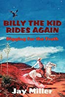 Billy the Kid Rides Again: Digging for the Truth