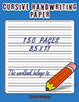Cursive Handwriting Paper: Handwriting Practice Paper Notebook with Dotted Sheets for Kids and Students to Improve Writing Skills - 150 pages, 8.5x11 inches