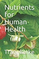 Nutrients for Human Health