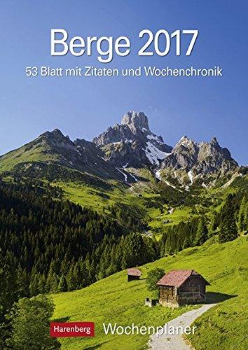 Berge 2017 Wochenplaner: 53 Blatt mit Zitaten und Wochenchronik