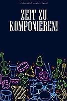 Zeit zu Komponieren: Notenheft DIN-A5 mit 100 Seiten leerer Notenzeilen zum Notieren von Melodien und Noten fuer Komponistinnen, Komponisten, Musik-Studentinnen und Musik-Studenten