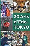 30 Arts d'Edo-Tokyo: Guide des ateliers découverte de la culture japonaise.