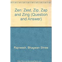 Zen: Zest, Zip Zap and Zing (Question and Answer)