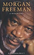 Morgan Freeman: A Biography