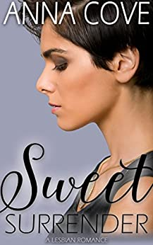 Sweet Surrender: A Lesbian Romance by [Cove, Anna]