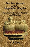 The Two Queens and the Megalithic Temples