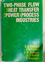 Two-phase Flow and Heat Transfer in the Power and Process Industries