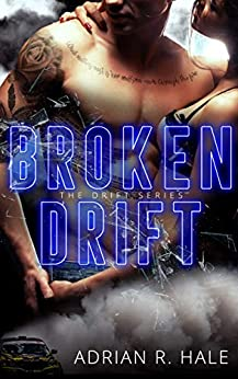 Broken Drift (The Drift Series Book 2) by [Hale, Adrian R.]
