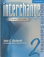 Interchange Teacher's Edition 2 (Interchange Third Edition S.)