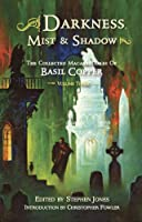 Darkness, Mist and Shadow: Volume 3: The Collected Macabre Tales of Basil Copper