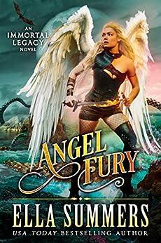 Angel Fury (Immortal Legacy Book 2) by [Summers, Ella]