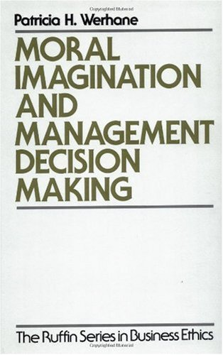 Download Moral Imagination and Management Decision-Making (Ruffin Series in Business Ethics) 019512569X