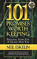 101 Promises Worth Keeping: Personal Vows for a Grand New You