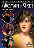 Woman in Grey - Complete Serial (Silent) by Arline Pretty