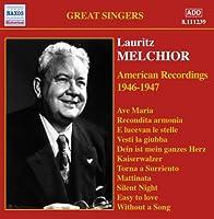 ラウリッツ・メルヒオール:アメリカ録音集(1946-47)